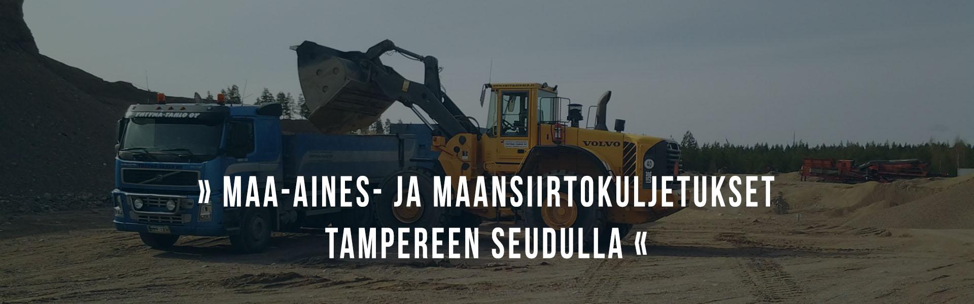 Maa-aines- ja maansiirtokuljetukset Tampereen seudulla - Yhtymä-Tahlo Oy, Ylöjärvi