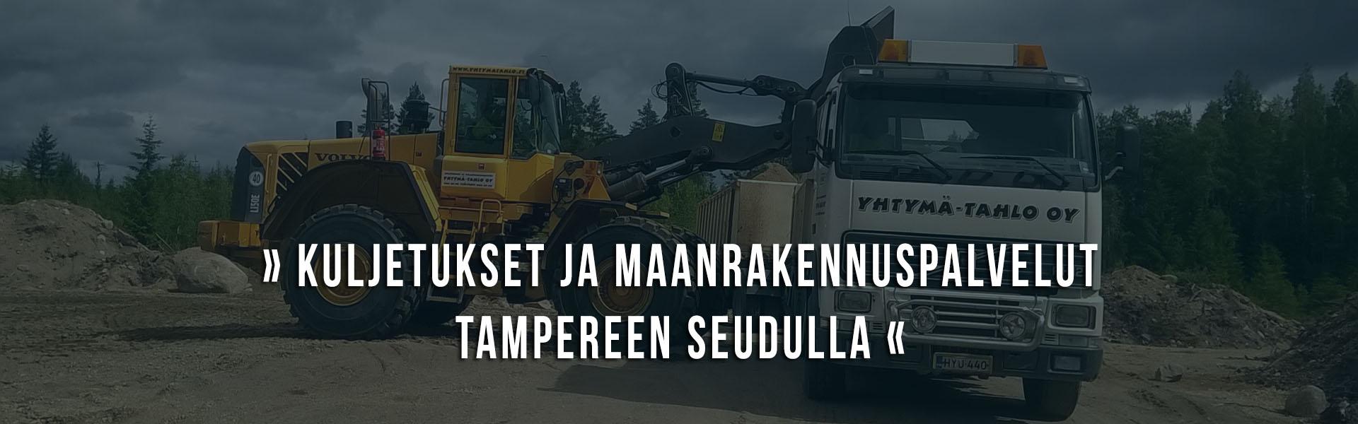 Kuljetus- ja maanrakennuspalvelut Tampereen seudulla - Yhtymä-Tahlo Oy, Ylöjärvi